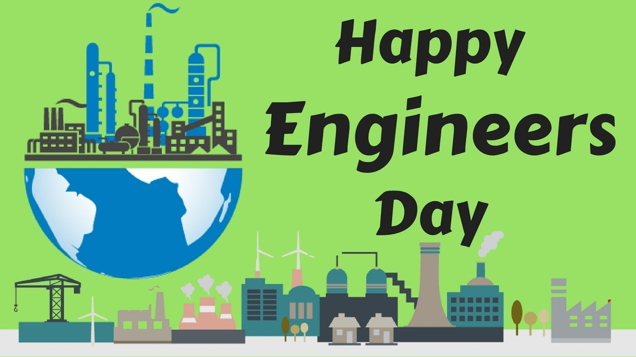Engineer's Day - A Day Dedicated to All Engineers
