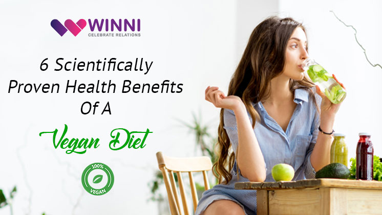 6 Scientifically Proven Health Benefits Of A Vegan Diet
