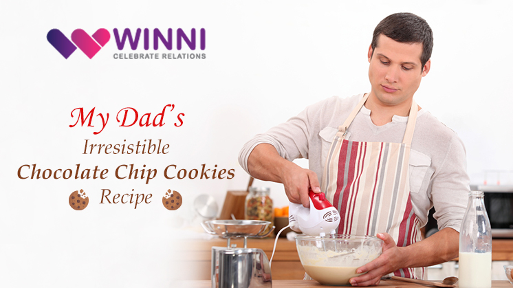 My Dad's Irresistible Chocolate Chip Cookies Recipe