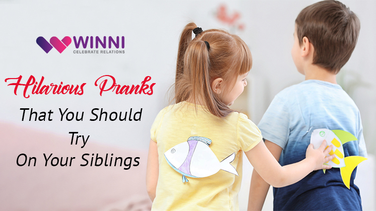 Hilarious Pranks That You Should Try On Your Siblings
