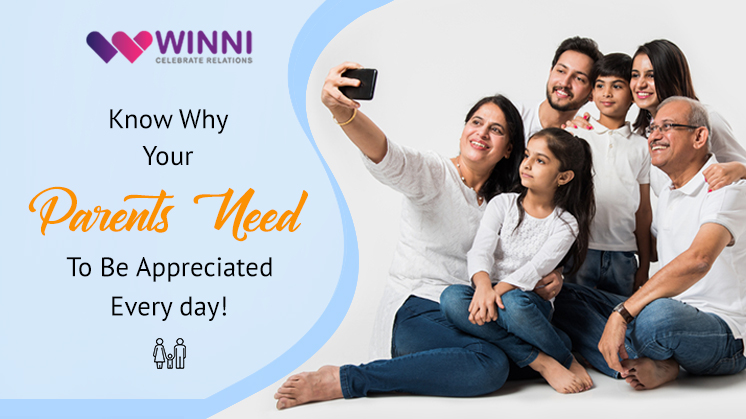 Know Why Your Parents Need To Be Appreciated Every day!