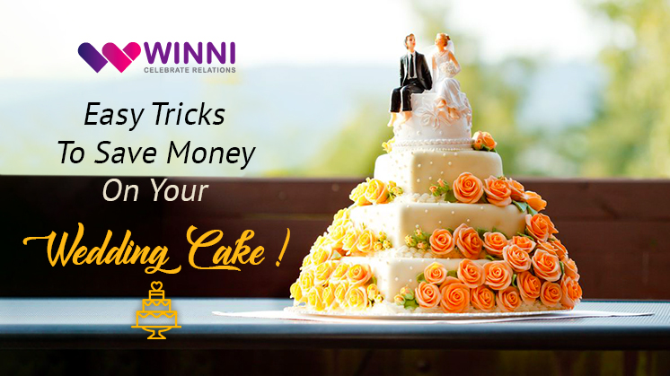 Easy Tricks To Save Money On Your Wedding Cake!