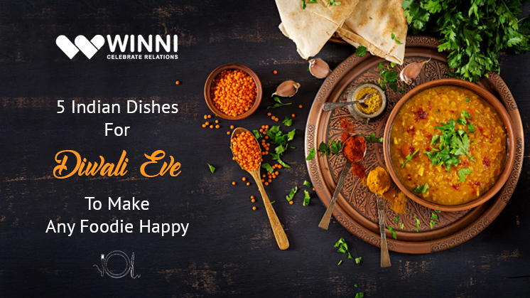 5 Indian Dishes for Diwali Eve to Make any Foodie Happy