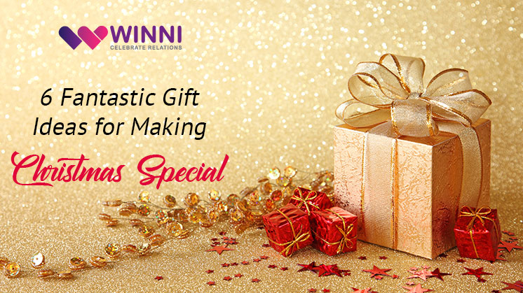 6 Fantastic Gift Ideas for Making Christmas Special - Winni