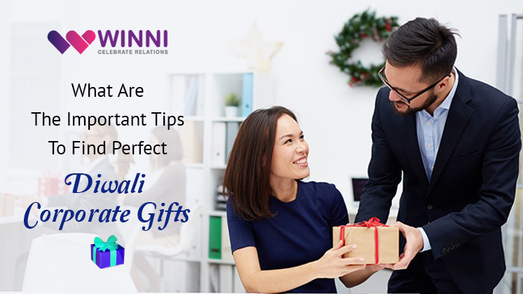 What are the Important Tips to Find Perfect Diwali Corporate Gifts?