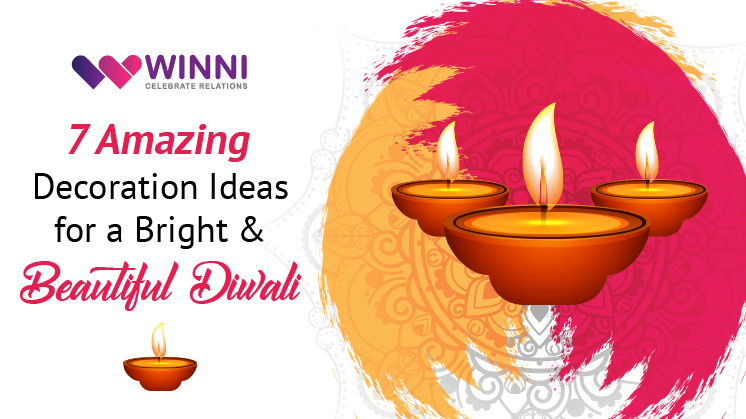 7 Amazing Decoration Ideas for a Bright and Beautiful Diwali