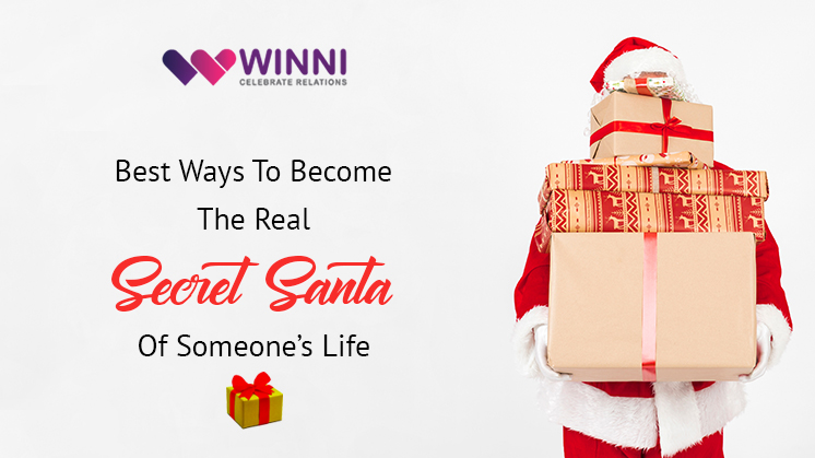 Best Ways to Become the Real Secret Santa of Someone's Life