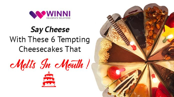 Say Cheese With These 6 Tempting Cheesecakes That Melts In Mouth!