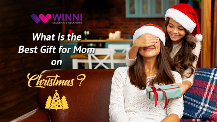 What is the Best Gift for Mom on Christmas?