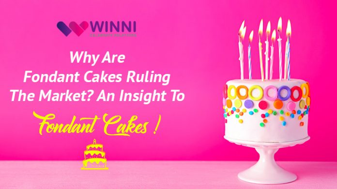 Why Are Fondant Cakes Ruling The Market? An Insight To Fondant Cakes!