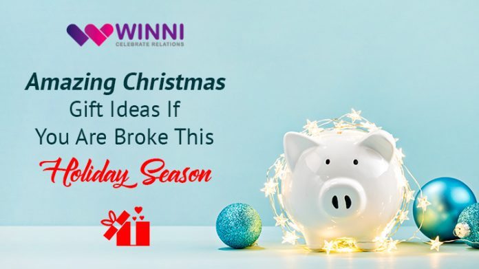 Amazing Christmas Gift Ideas If you are Broke this Holiday Season
