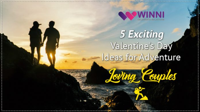 5 Exciting Valentine's Day Ideas for Adventure Loving Couples