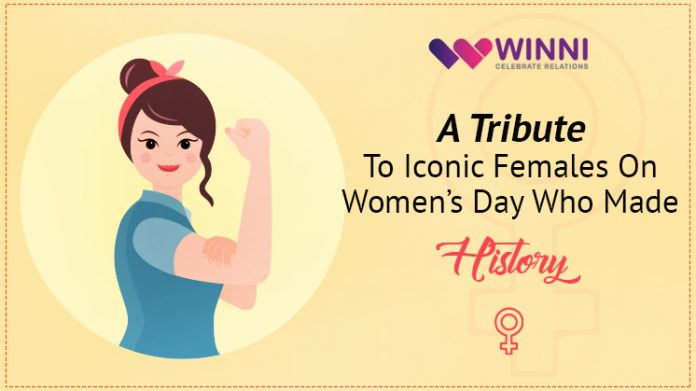 A Tribute To Iconic Females On Women's Day Who Made History