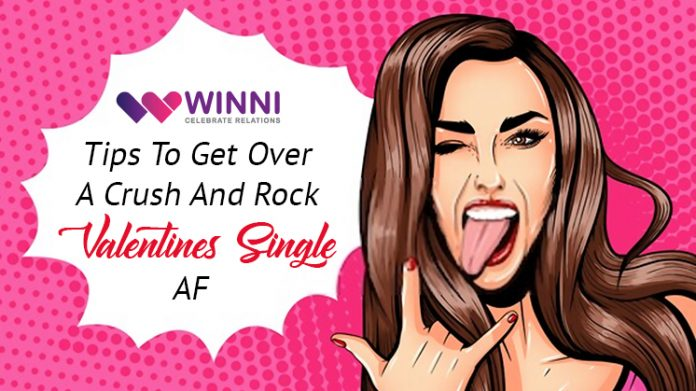 Tips To Get Over A Crush And Rock Valentines Single AF