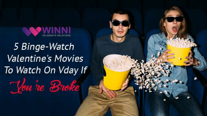 5 Binge-Watch Valentine's Movies To Watch On Vday If You're Broke
