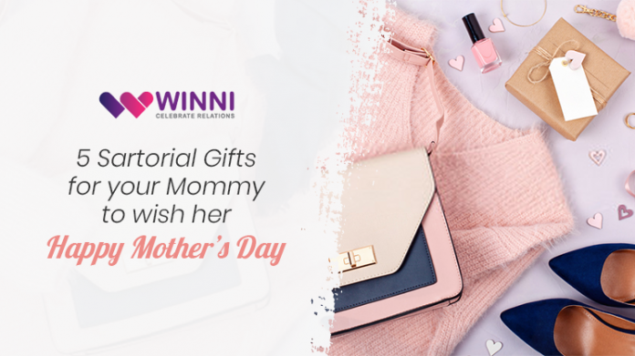 5 Sartorial Gifts for your Mommy to wish her Happy Mother's Day