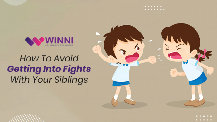 How To Avoid Getting Into Fights With Your Siblings