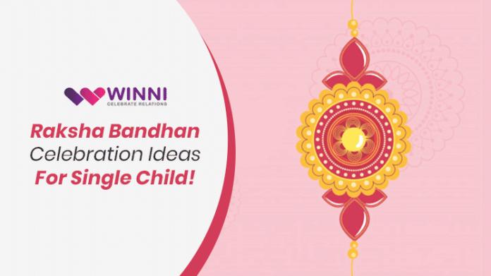 Raksha Bandhan Celebration Ideas For Single Child!