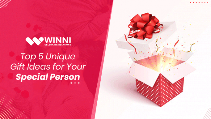 Top 5 Unique Gift Ideas for Your Special Person