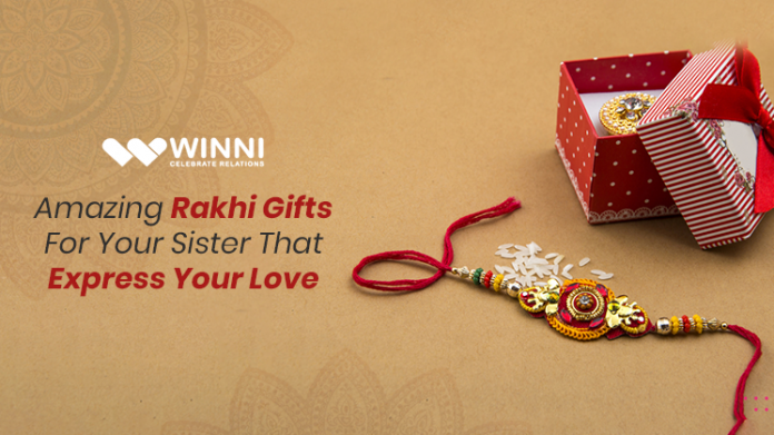 Amazing Rakhi Gifts For Your Sister That Express Your Love