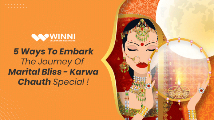 5 Ways To Embark The Journey Of Marital Bliss - Karwa Chauth Special !