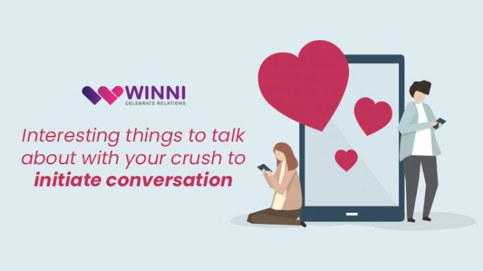 Interesting Things To Talk About With Your Crush To Initiate A Conversation