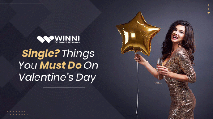 Single? Things You Must Do On Valentine's Day