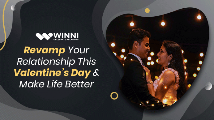 Revamp Your Relationship This Valentine's Day & Make Life Better