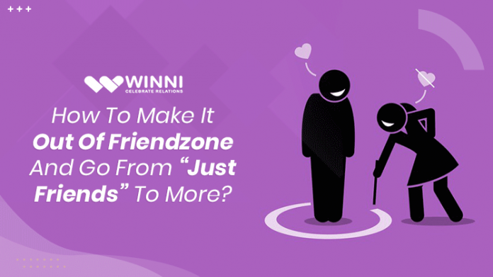 """How To Make It Out Of Friendzone And Go From """"Just Friends"""" To More?"""