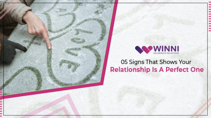 05 Signs That Show Your Relationship Is A Perfect One