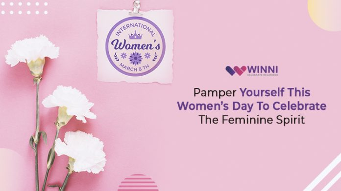 Pamper Yourself This Women's Day To Celebrate The Feminine Spirit