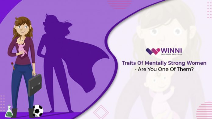 Traits Of Mentally Strong Women - Are You One Of Them?