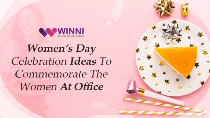 Women's Day Celebration Ideas To Commemorate The Women At Office