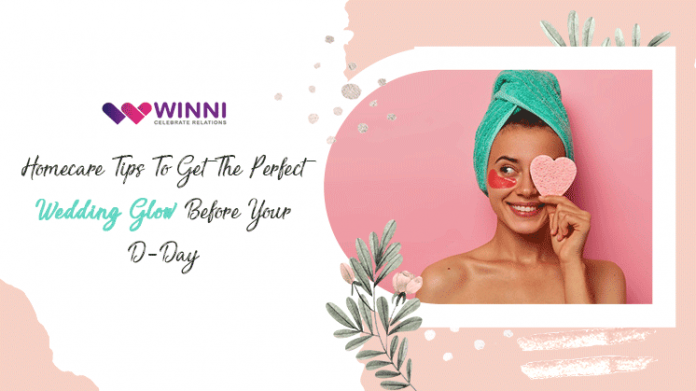 Homecare Tips To Get The Perfect Wedding Glow Before Your D-Day