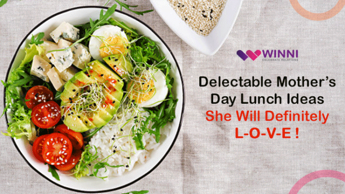 Delectable Mother's Day Lunch Ideas She Will Definitely L-O-V-E!