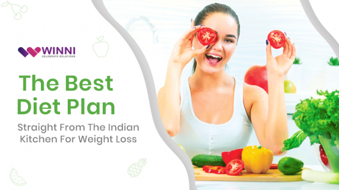 The Best Diet Plan Straight From The Indian Kitchen For Weight Loss