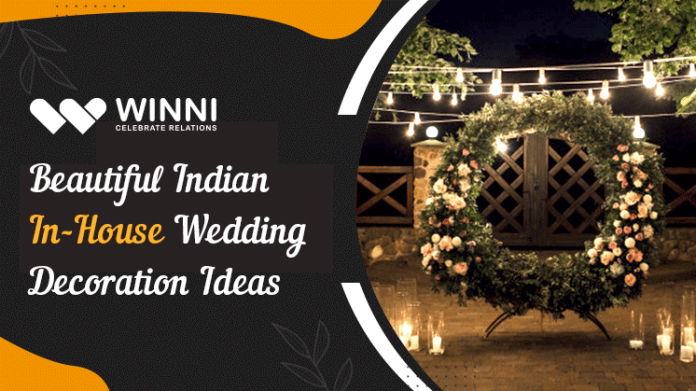 Beautiful Indian In House Wedding Decoration Ideas