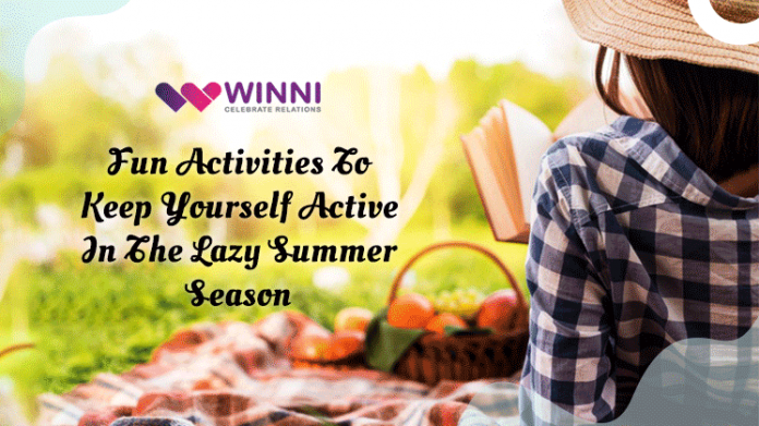 Fun Activities To Keep Yourself Active In The Lazy Summer Season